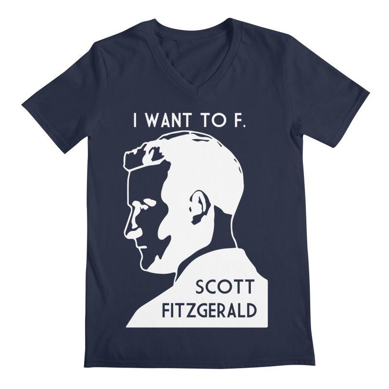 I Want to F. Scott Fitzgerald Men's V-Neck by TenEastRead's Artist Shop