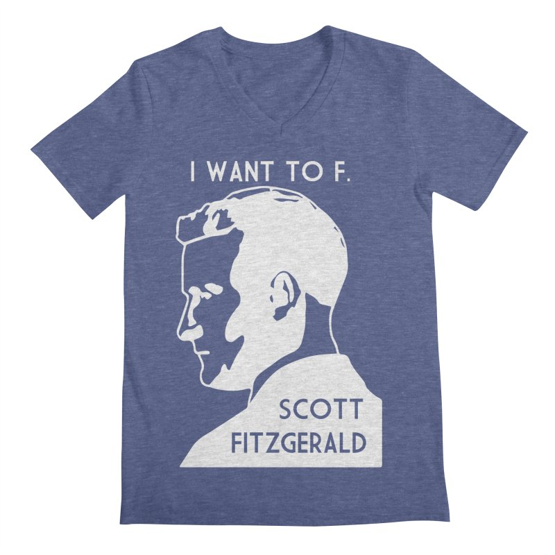 I Want to F. Scott Fitzgerald Men's Regular V-Neck by TenEastRead's Artist Shop
