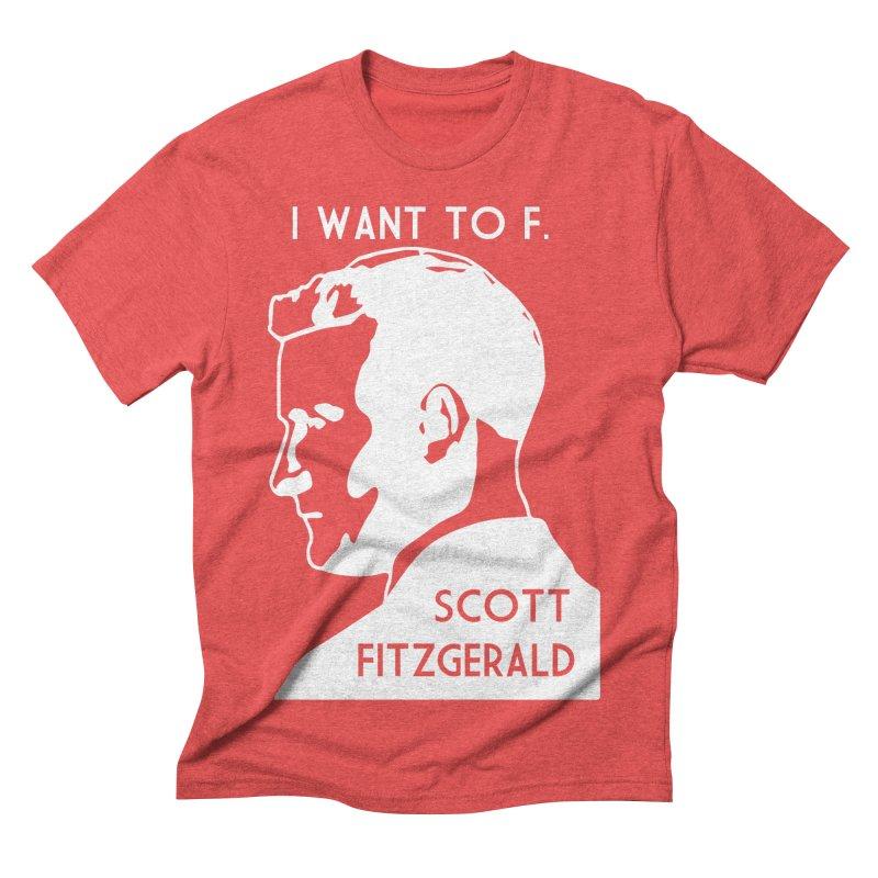 I Want to F. Scott Fitzgerald Men's Triblend T-shirt by TenEastRead's Artist Shop