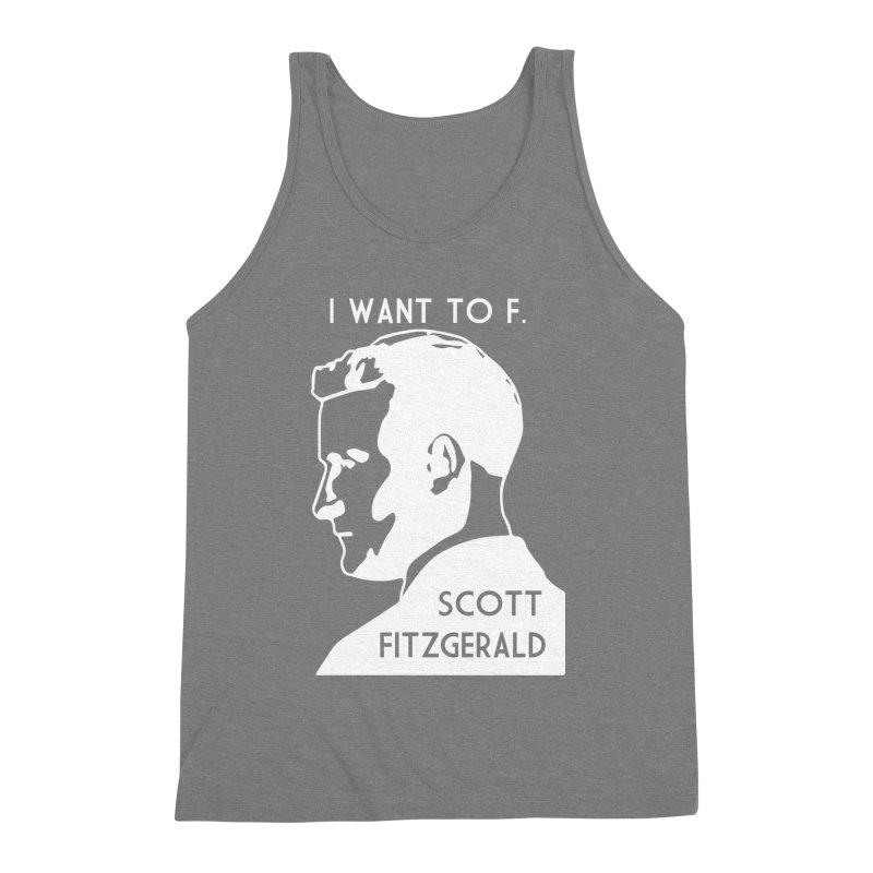 I Want to F. Scott Fitzgerald Men's Triblend Tank by TenEastRead's Artist Shop