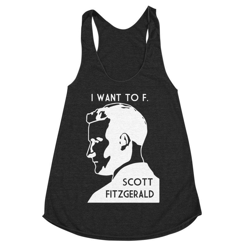 I Want to F. Scott Fitzgerald Women's Racerback Triblend Tank by TenEastRead's Artist Shop