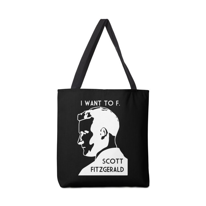 I Want to F. Scott Fitzgerald Accessories Tote Bag Bag by TenEastRead's Artist Shop
