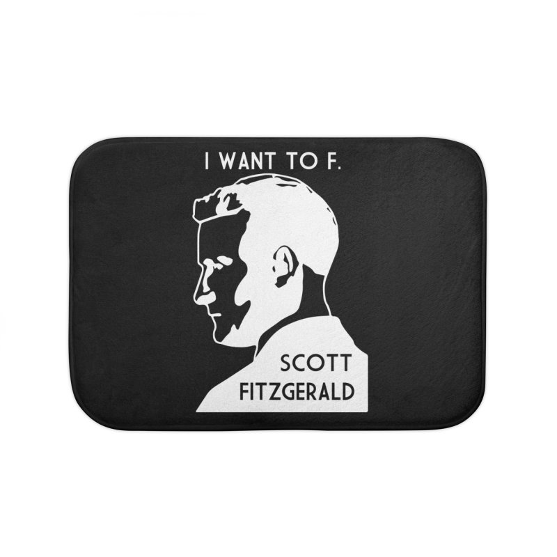 I Want to F. Scott Fitzgerald Home Bath Mat by TenEastRead's Artist Shop