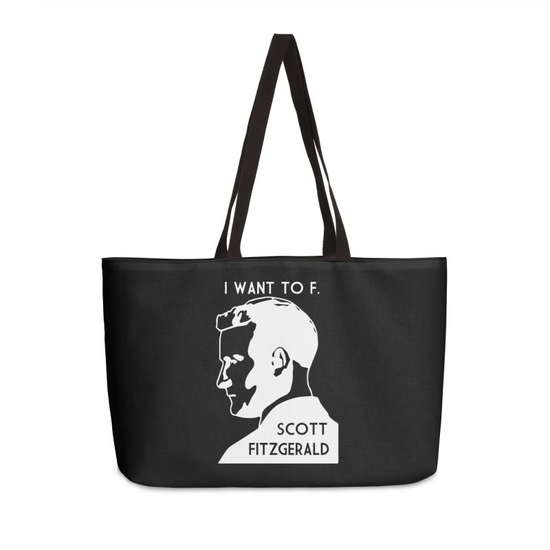 I Want to F. Scott Fitzgerald Accessories Weekender Bag Bag by TenEastRead's Artist Shop