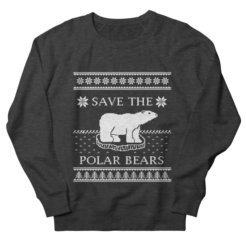 Save The Polar Bears Ugly Sweater Tee Women's French Terry Sweatshirt by TenEastRead's Artist Shop