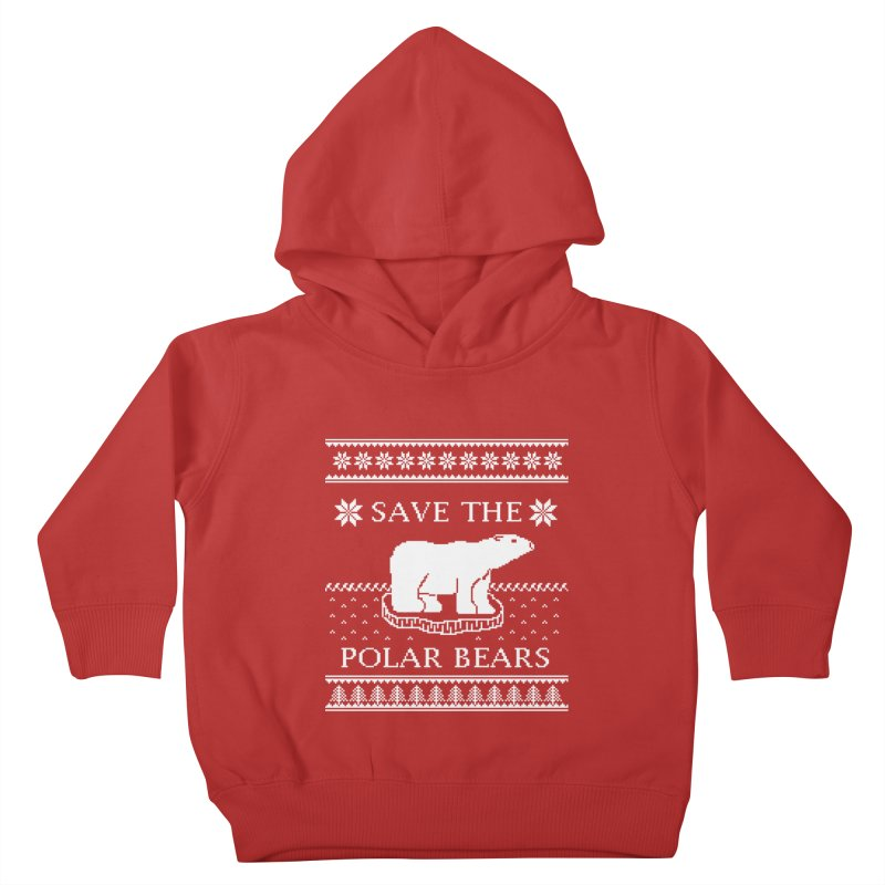 Save The Polar Bears Ugly Sweater Tee Kids Toddler Pullover Hoody by TenEastRead's Artist Shop