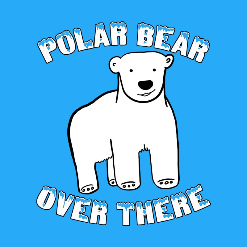 Polar Bear Over There   by TenEastRead's Artist Shop