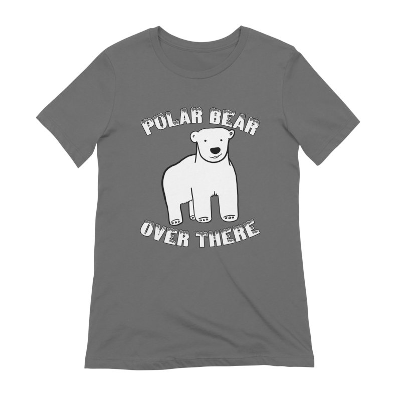 Polar Bear Over There Women's T-Shirt by TenEastRead's Artist Shop