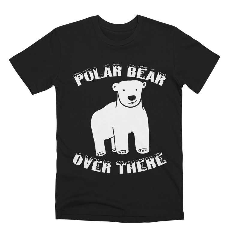 Polar Bear Over There Men's Premium T-Shirt by TenEastRead's Artist Shop