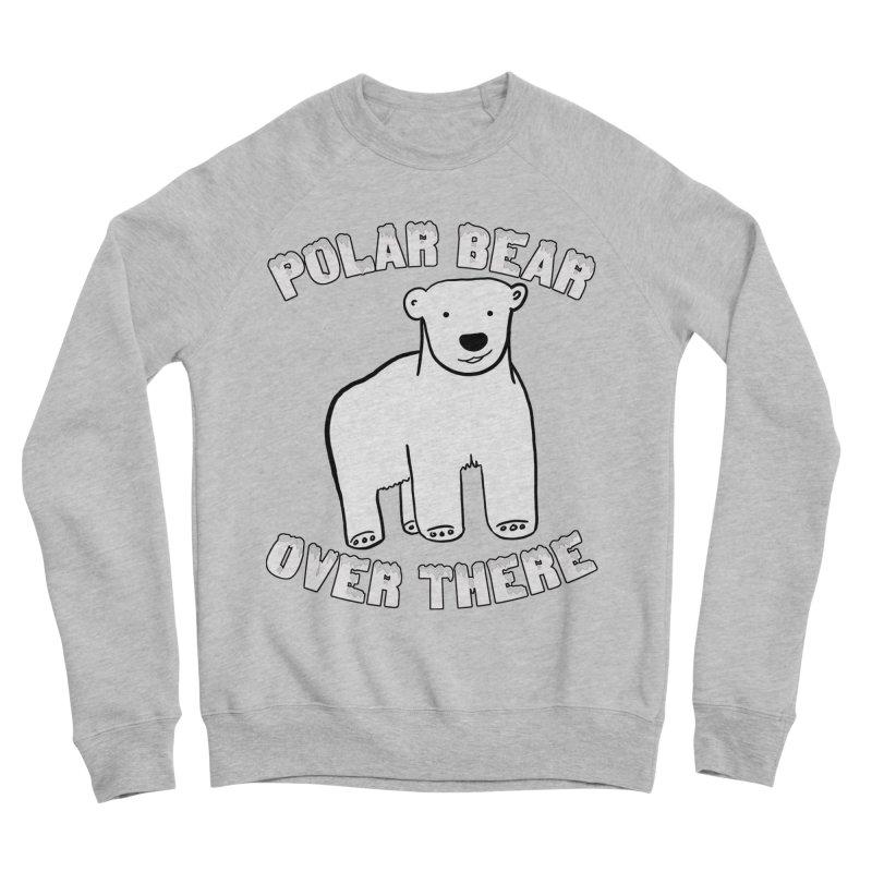 Polar Bear Over There Women's Sponge Fleece Sweatshirt by TenEastRead's Artist Shop