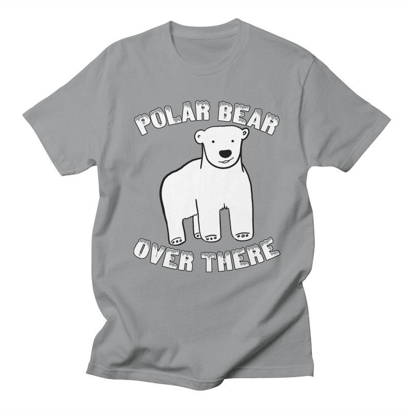 Polar Bear Over There Women's Regular Unisex T-Shirt by TenEastRead's Artist Shop