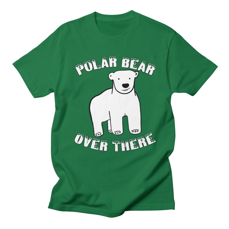 Polar Bear Over There Women's Regular Unisex T-Shirt by TenEastRead's Artist Shop