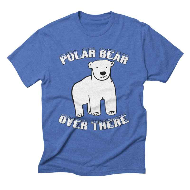 Polar Bear Over There Men's Triblend T-Shirt by TenEastRead's Artist Shop