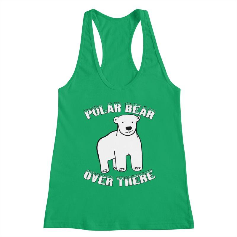 Polar Bear Over There Women's Tank by TenEastRead's Artist Shop