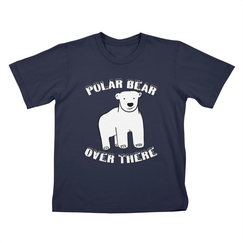 Polar Bear Over There Kids T-Shirt by TenEastRead's Artist Shop