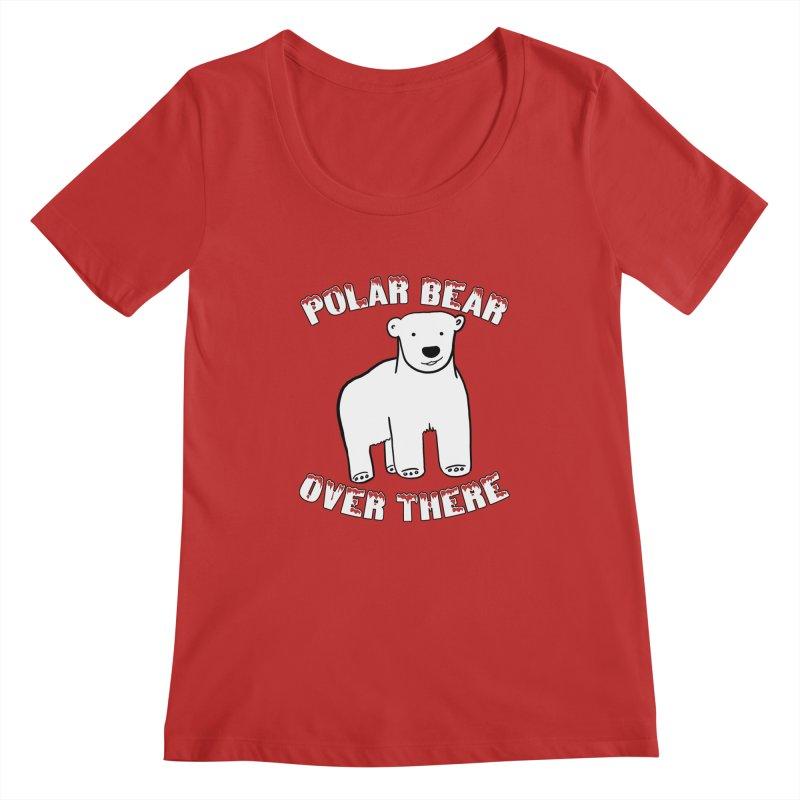 Polar Bear Over There Women's Regular Scoop Neck by TenEastRead's Artist Shop