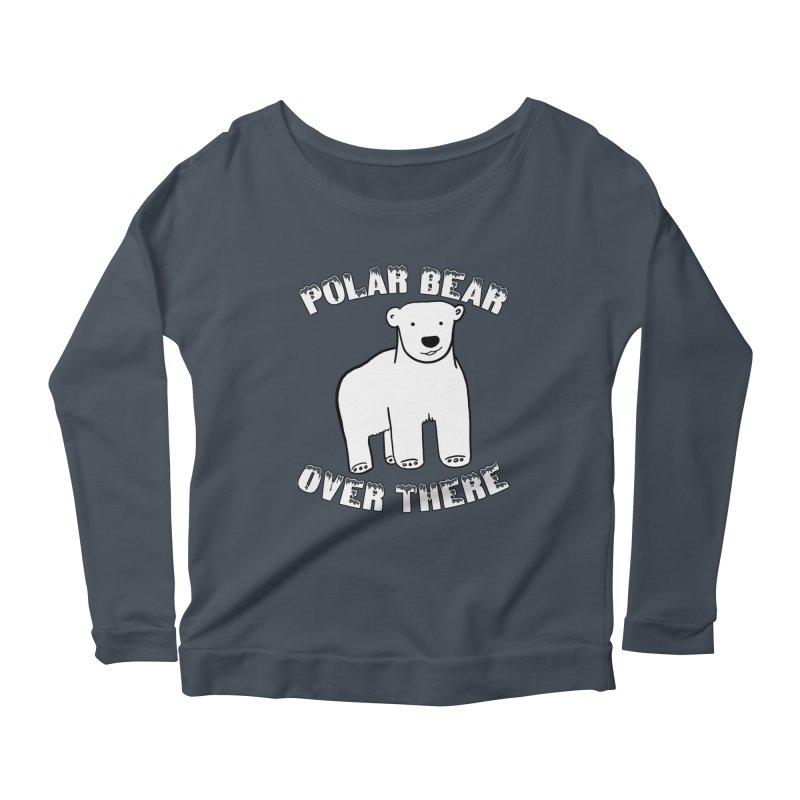 Polar Bear Over There Women's Scoop Neck Longsleeve T-Shirt by TenEastRead's Artist Shop