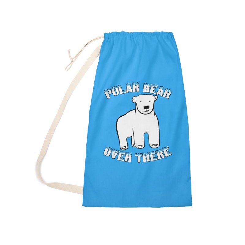 Polar Bear Over There Accessories Laundry Bag Bag by TenEastRead's Artist Shop