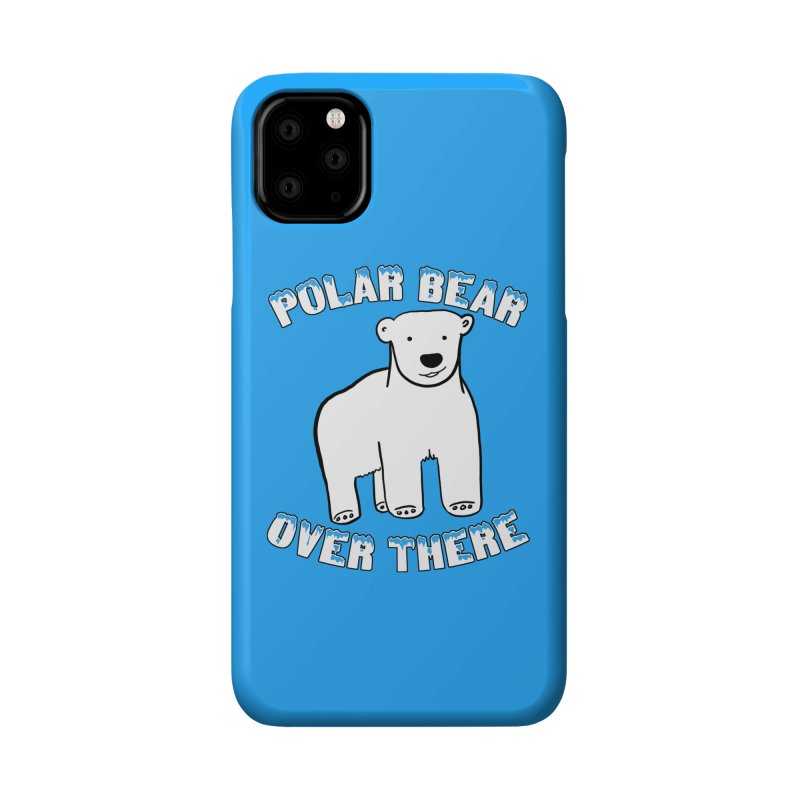 Polar Bear Over There Accessories Phone Case by TenEastRead's Artist Shop