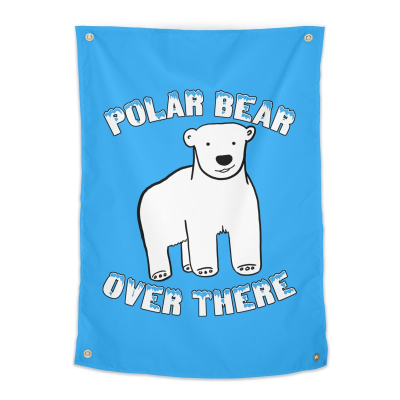 Polar Bear Over There Home Tapestry by TenEastRead's Artist Shop