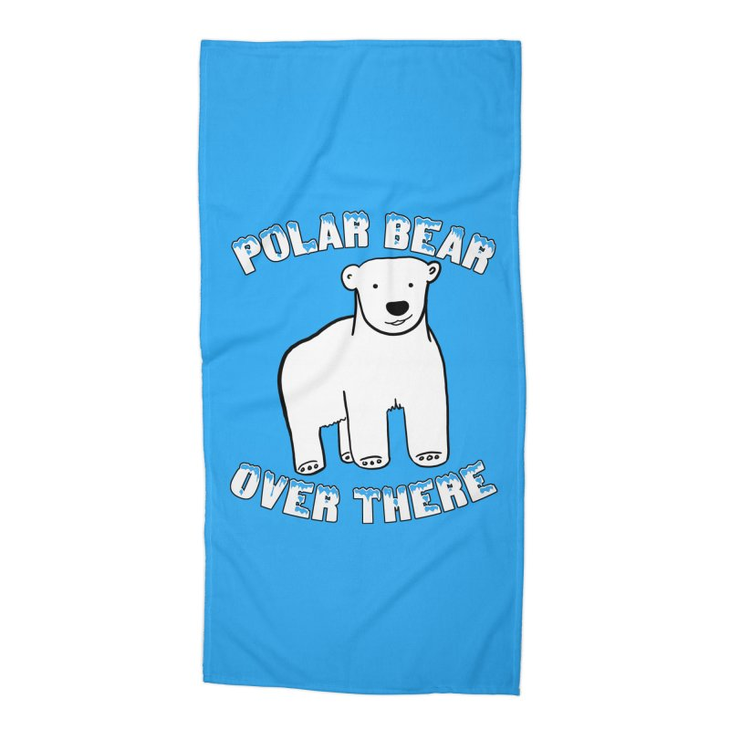 Polar Bear Over There Accessories Beach Towel by TenEastRead's Artist Shop