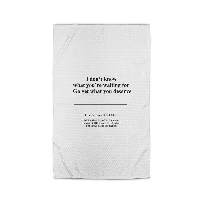 GoGetWhatYouDeserve_TerrellBaker2019ImHereToLiftYouUpAlbum_PrintedLyrics_05012019 Home Rug by Duane Terrell Baker - Authorized Artwork, etc