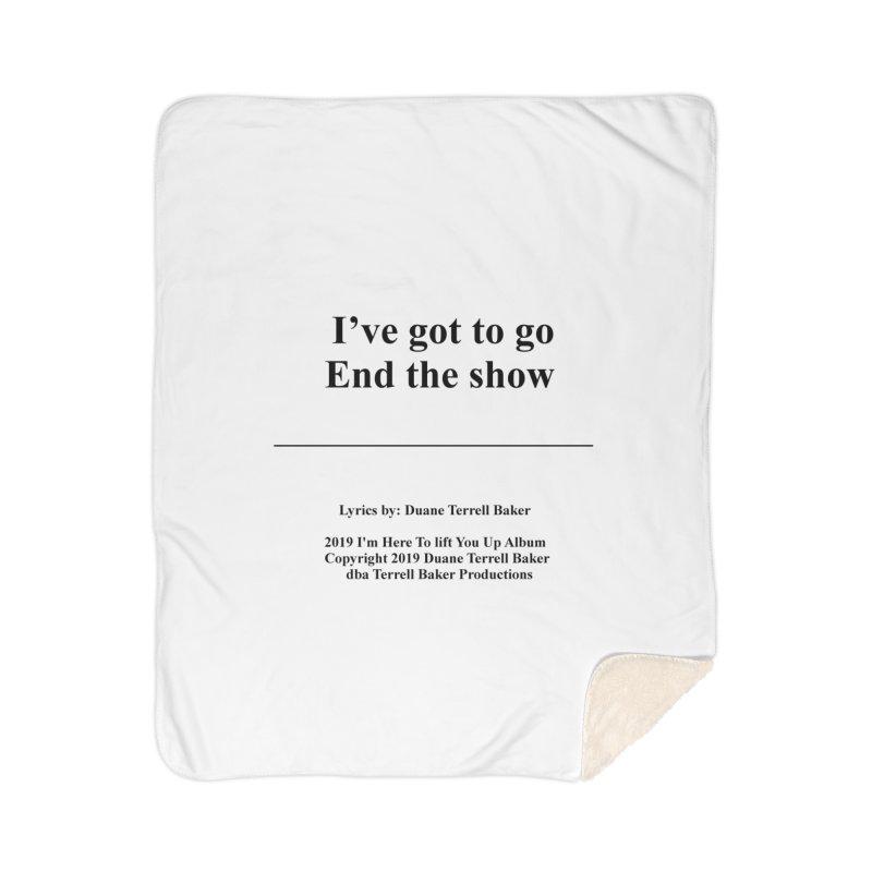 EndTheShow_TerrellBaker2019ImHereToLiftYouUpAlbum_PrintedLyrics_05012019 Home Sherpa Blanket Blanket by Duane Terrell Baker - Authorized Artwork, etc
