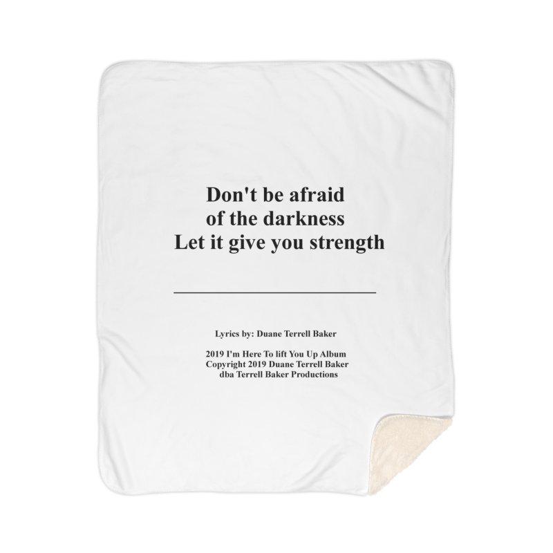 LetItGiveYouStrength_TerrellBaker2019ImHereToLiftYouUpAlbum_PrintedLyrics_05012019 Home Sherpa Blanket Blanket by Duane Terrell Baker - Authorized Artwork, etc