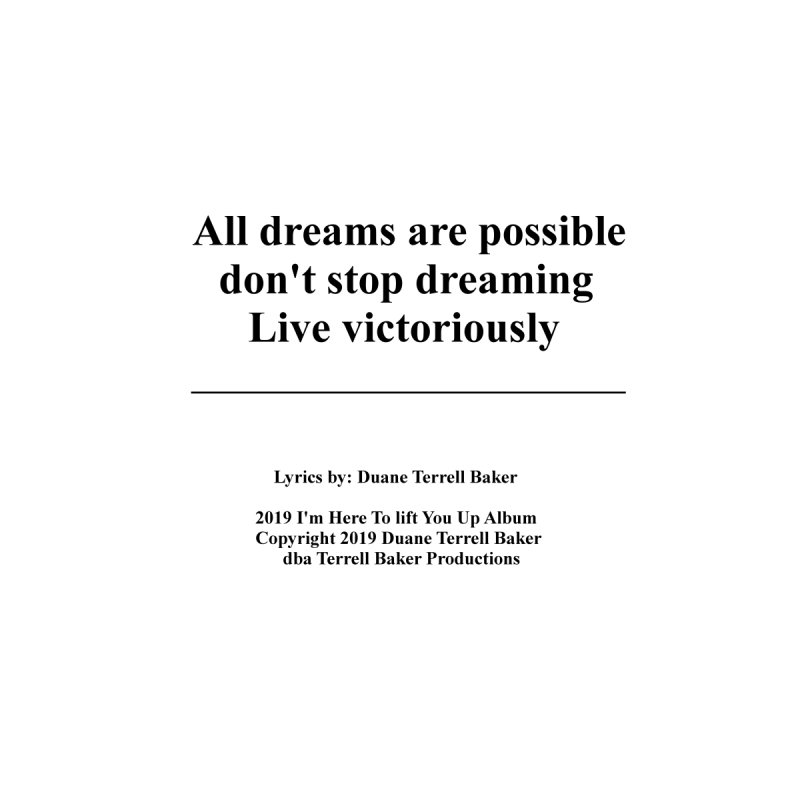 LiveVictoriouslyOption2_TerrellBaker2019ImHereToLiftYouUpAlbum_PrintedLyrics_05012019 by Duane Terrell Baker - Authorized Artwork, etc