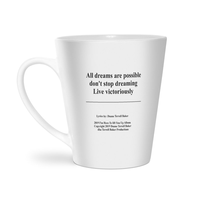 LiveVictoriouslyOption2_TerrellBaker2019ImHereToLiftYouUpAlbum_PrintedLyrics_05012019 Accessories Latte Mug by Duane Terrell Baker - Authorized Artwork, etc