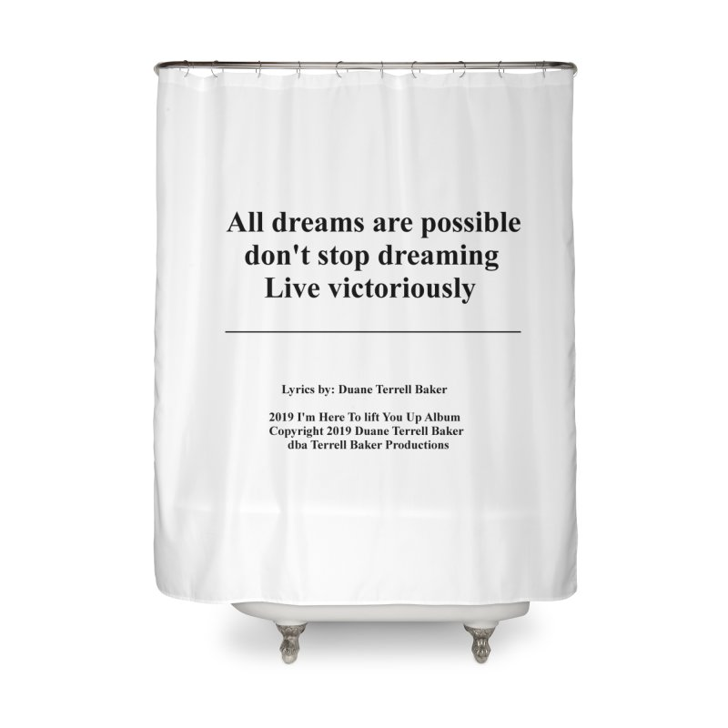 LiveVictoriouslyOption2_TerrellBaker2019ImHereToLiftYouUpAlbum_PrintedLyrics_05012019 Home Shower Curtain by Duane Terrell Baker - Authorized Artwork, etc