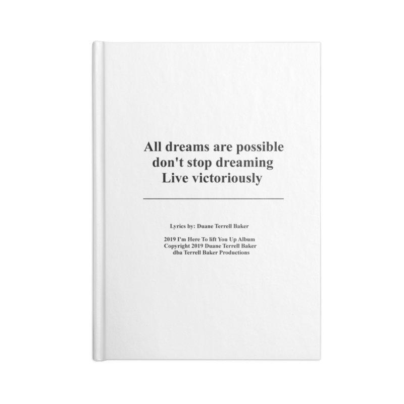 LiveVictoriouslyOption2_TerrellBaker2019ImHereToLiftYouUpAlbum_PrintedLyrics_05012019 Accessories Blank Journal Notebook by Duane Terrell Baker - Authorized Artwork, etc