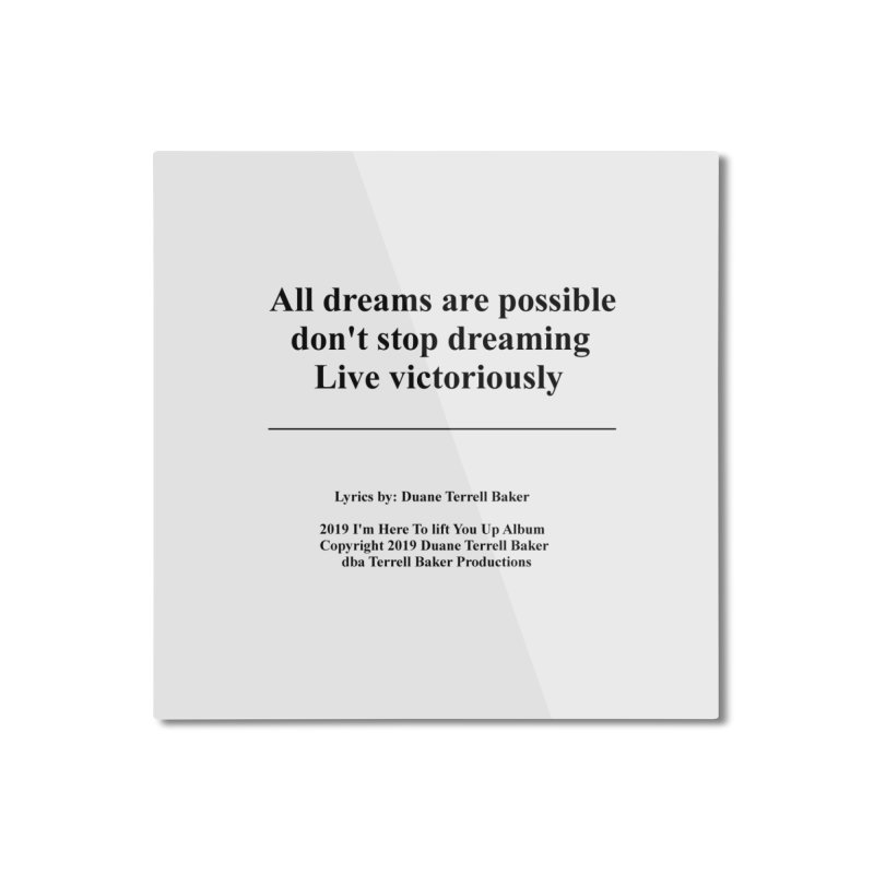 LiveVictoriouslyOption2_TerrellBaker2019ImHereToLiftYouUpAlbum_PrintedLyrics_05012019 Home Mounted Aluminum Print by Duane Terrell Baker - Authorized Artwork, etc