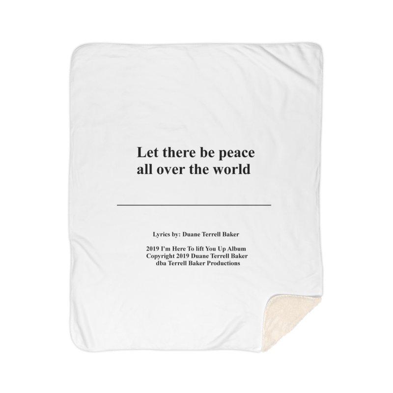 PeaceAllOverTheWorld_TerrellBaker2019ImHereToLiftYouUpAlbum_PrintedLyrics_05012019 Home Sherpa Blanket Blanket by Duane Terrell Baker - Authorized Artwork, etc