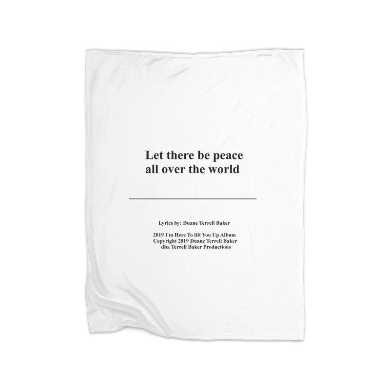PeaceAllOverTheWorld_TerrellBaker2019ImHereToLiftYouUpAlbum_PrintedLyrics_05012019 Home Fleece Blanket Blanket by Duane Terrell Baker - Authorized Artwork, etc