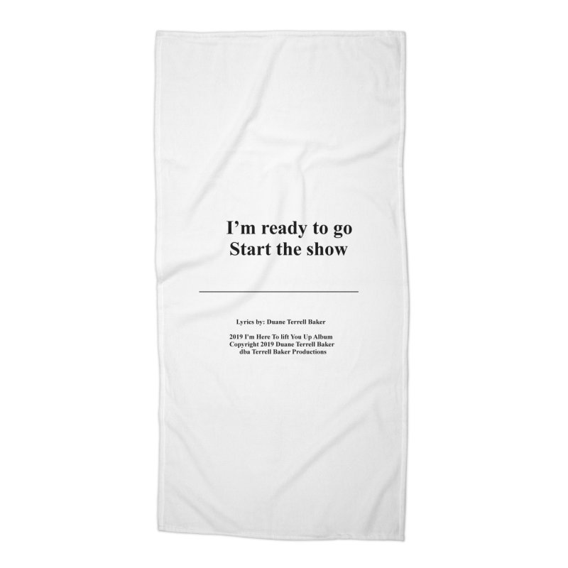 StartTheShow_TerrellBaker2019ImHereToLiftYouUpAlbum_PrintedLyrics_05012019 Accessories Beach Towel by Duane Terrell Baker - Authorized Artwork, etc