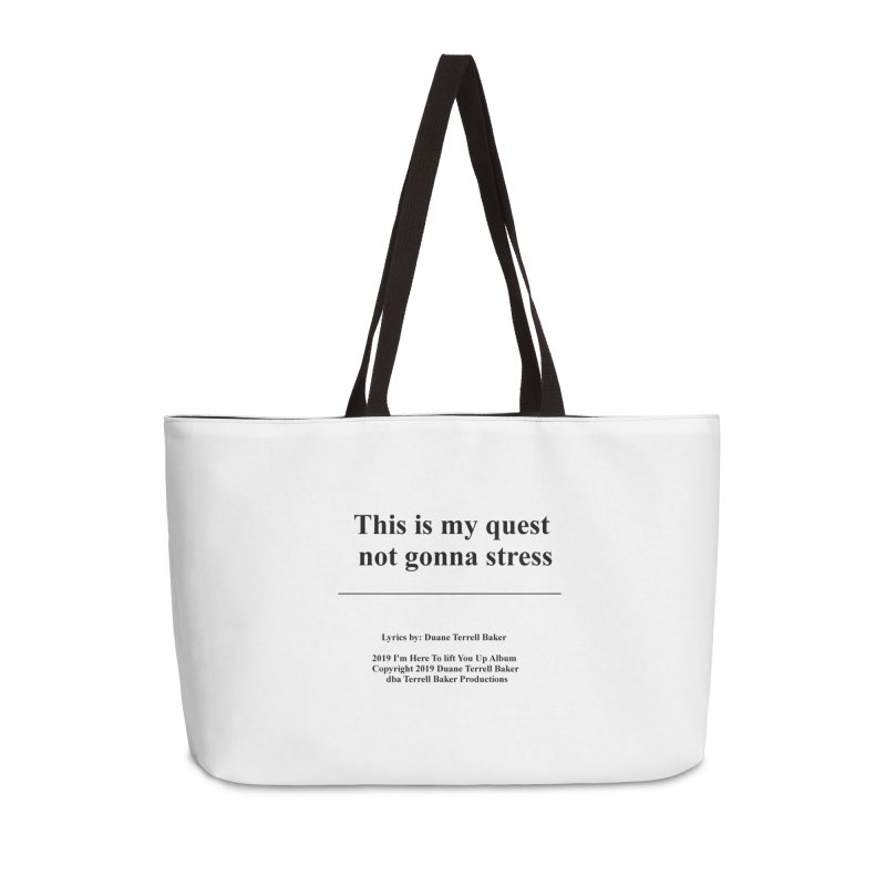 ThisIsMyQuest_TerrellBaker2019ImHereToLiftYouUpAlbum_PrintedLyrics_05012019 Accessories Weekender Bag Bag by Duane Terrell Baker - Authorized Artwork, etc