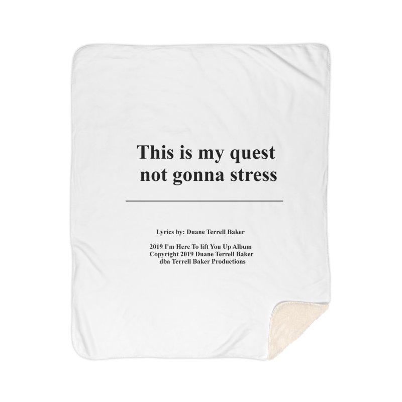 ThisIsMyQuest_TerrellBaker2019ImHereToLiftYouUpAlbum_PrintedLyrics_05012019 Home Sherpa Blanket Blanket by Duane Terrell Baker - Authorized Artwork, etc