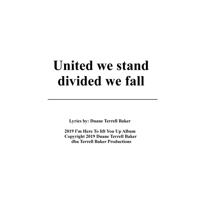 UnitedWeStand_TerrellBaker2019ImHereToLiftYouUpAlbum_PrintedLyrics_05012019 Men's T-Shirt by Duane Terrell Baker - Authorized Artwork, etc