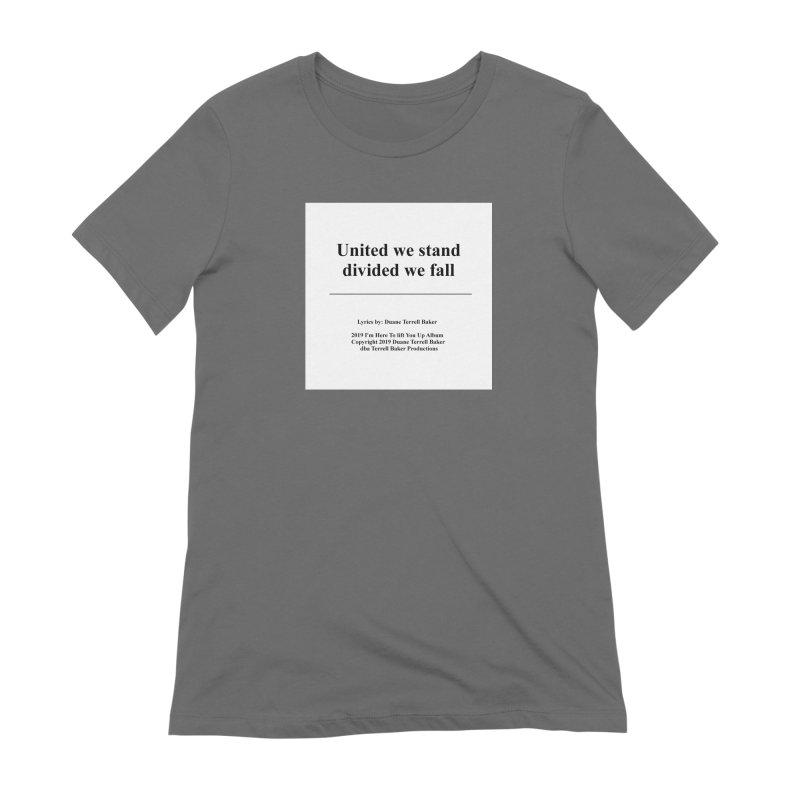 UnitedWeStand_TerrellBaker2019ImHereToLiftYouUpAlbum_PrintedLyrics_05012019 Women's Extra Soft T-Shirt by Duane Terrell Baker - Authorized Artwork, etc