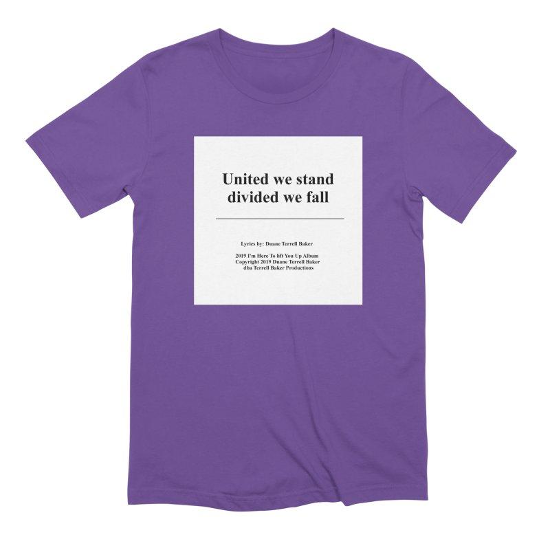 UnitedWeStand_TerrellBaker2019ImHereToLiftYouUpAlbum_PrintedLyrics_05012019 Men's Extra Soft T-Shirt by Duane Terrell Baker - Authorized Artwork, etc