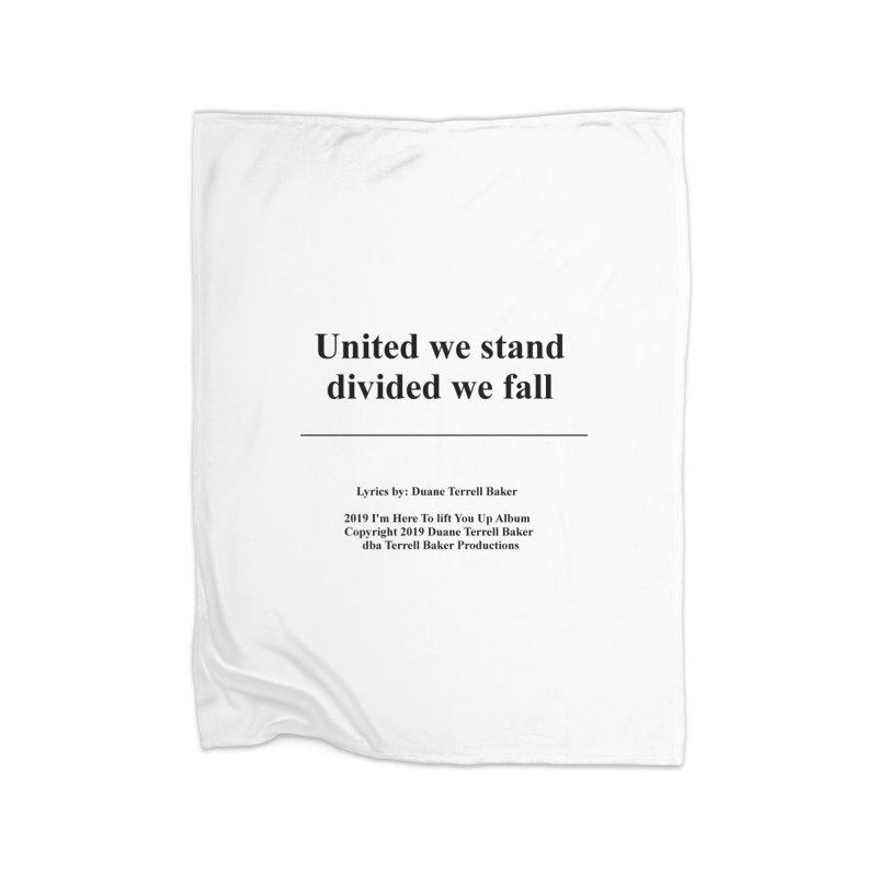 UnitedWeStand_TerrellBaker2019ImHereToLiftYouUpAlbum_PrintedLyrics_05012019 Home Fleece Blanket Blanket by Duane Terrell Baker - Authorized Artwork, etc