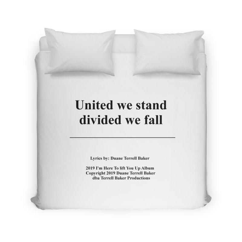 UnitedWeStand_TerrellBaker2019ImHereToLiftYouUpAlbum_PrintedLyrics_05012019 Home Duvet by Duane Terrell Baker - Authorized Artwork, etc