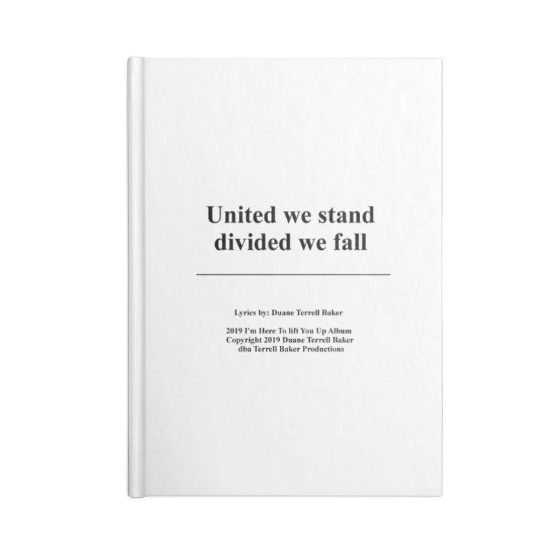UnitedWeStand_TerrellBaker2019ImHereToLiftYouUpAlbum_PrintedLyrics_05012019 Accessories Lined Journal Notebook by Duane Terrell Baker - Authorized Artwork, etc