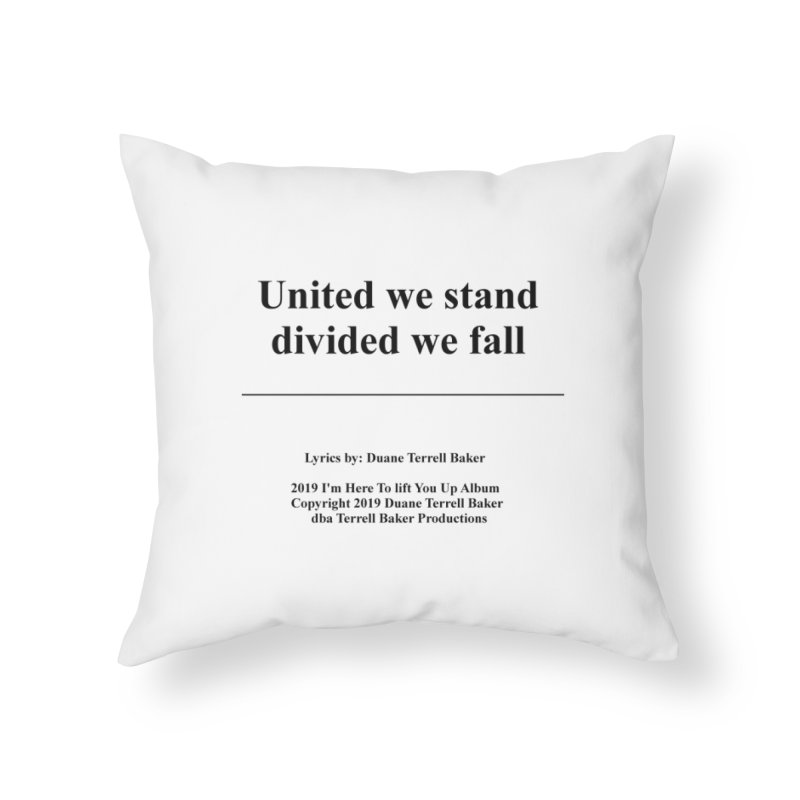 UnitedWeStand_TerrellBaker2019ImHereToLiftYouUpAlbum_PrintedLyrics_05012019 Home Throw Pillow by Duane Terrell Baker - Authorized Artwork, etc