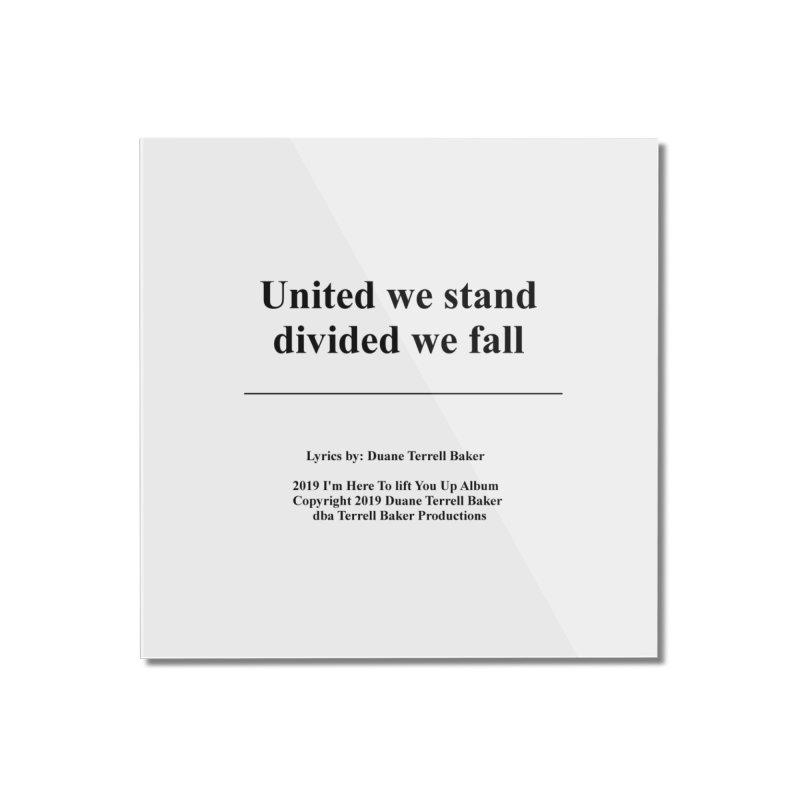 UnitedWeStand_TerrellBaker2019ImHereToLiftYouUpAlbum_PrintedLyrics_05012019 Home Mounted Acrylic Print by Duane Terrell Baker - Authorized Artwork, etc
