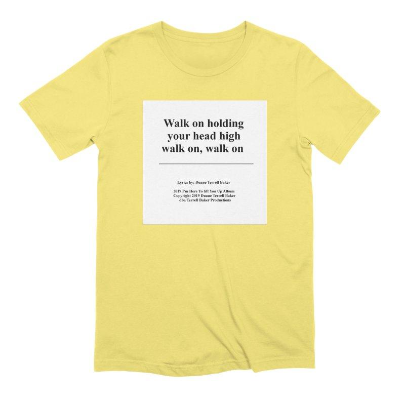WalkOn_TerrellBaker2019ImHereToLiftYouUpAlbum_PrintedLyrics_05012019 Men's Extra Soft T-Shirt by Duane Terrell Baker - Authorized Artwork, etc