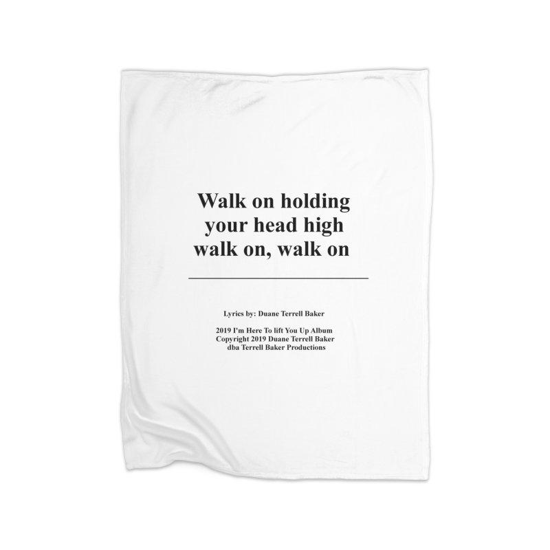 WalkOn_TerrellBaker2019ImHereToLiftYouUpAlbum_PrintedLyrics_05012019 Home Fleece Blanket Blanket by Duane Terrell Baker - Authorized Artwork, etc