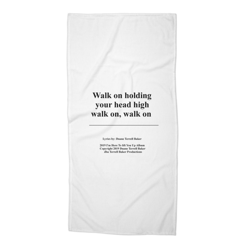 WalkOn_TerrellBaker2019ImHereToLiftYouUpAlbum_PrintedLyrics_05012019 Accessories Beach Towel by Duane Terrell Baker - Authorized Artwork, etc