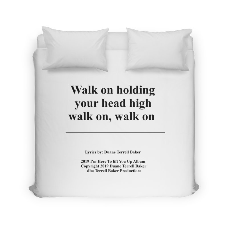 WalkOn_TerrellBaker2019ImHereToLiftYouUpAlbum_PrintedLyrics_05012019 Home Duvet by Duane Terrell Baker - Authorized Artwork, etc